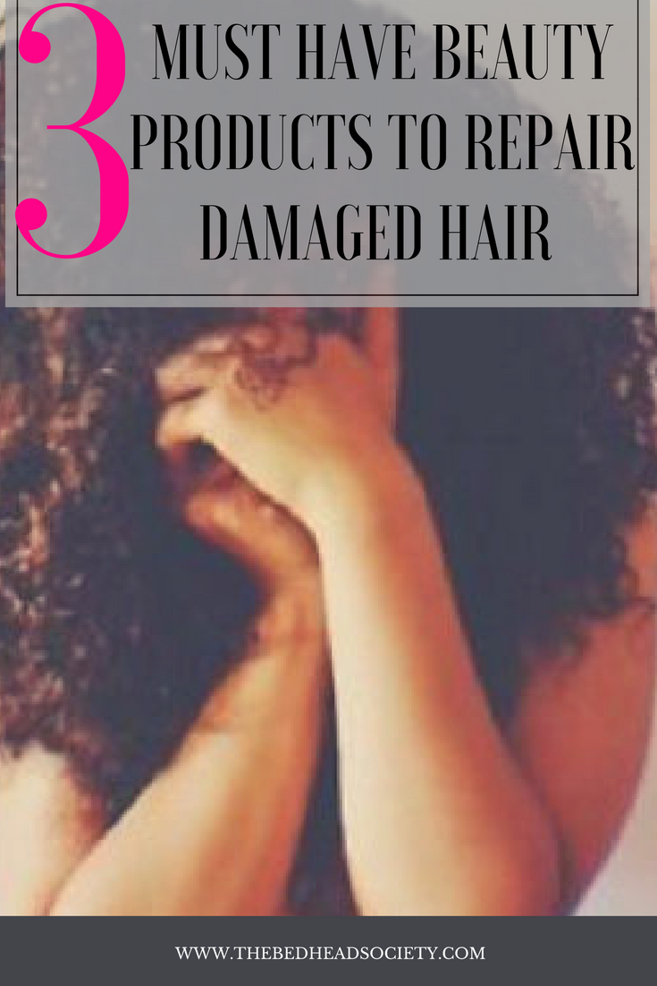 MUST HAVE BEAUTY PRODUCTS TO REPAIR DAMAGED HAIR