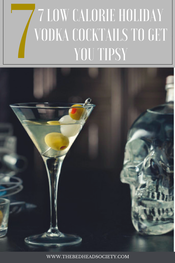7 LOW CALORIE HOLIDAY VODKA COCKTAILS TO GET YOU TIPSY